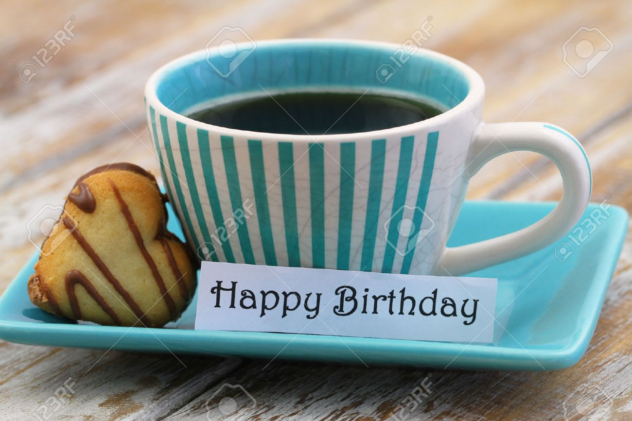 Happy Birthday Card With Cup Of Coffee And Heart Shaped Cookie Stock Photo Picture And Royalty Free Image Image 40228898