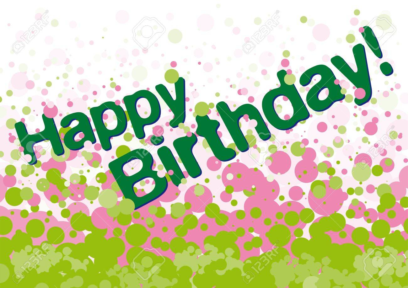 Happy Birthday Greetings Card With Green And Pink Bubbles On Royalty Free Cliparts Vectors And Stock Illustration Image 18260411