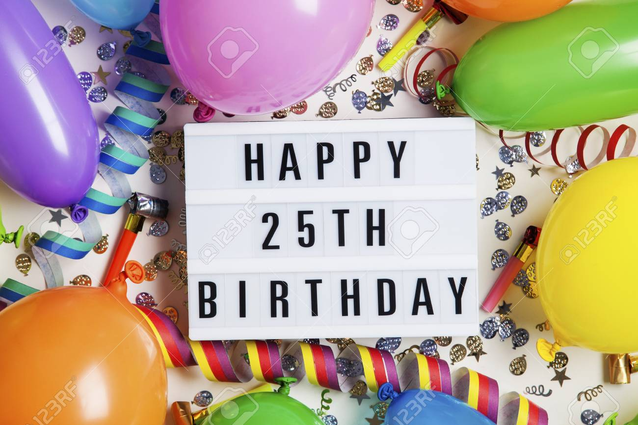 Happy 25th Birthday Celebration Message On A Lightbox With Balloons Stock Photo Picture And Royalty Free Image Image 96945971