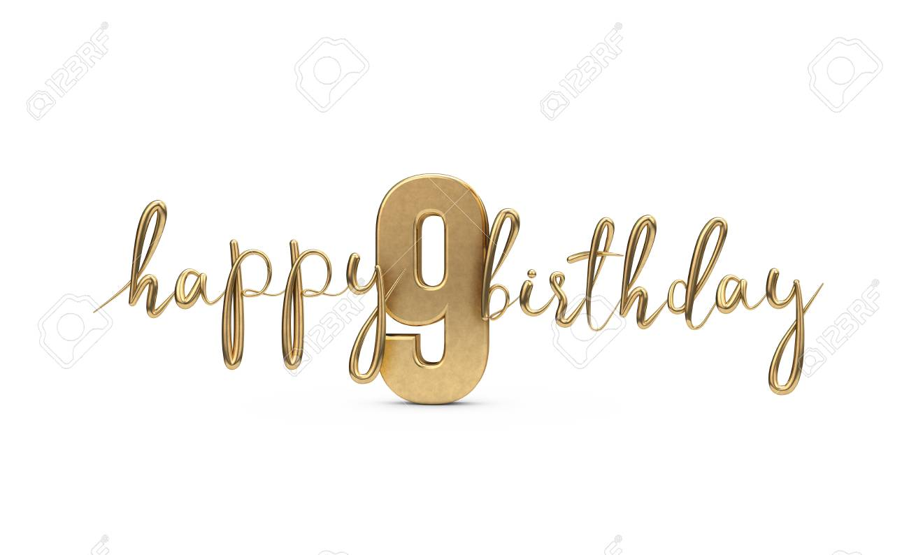 Happy 9th Birthday Gold Greeting Background 3d Rendering Stock Photo Picture And Royalty Free Image Image 103839053