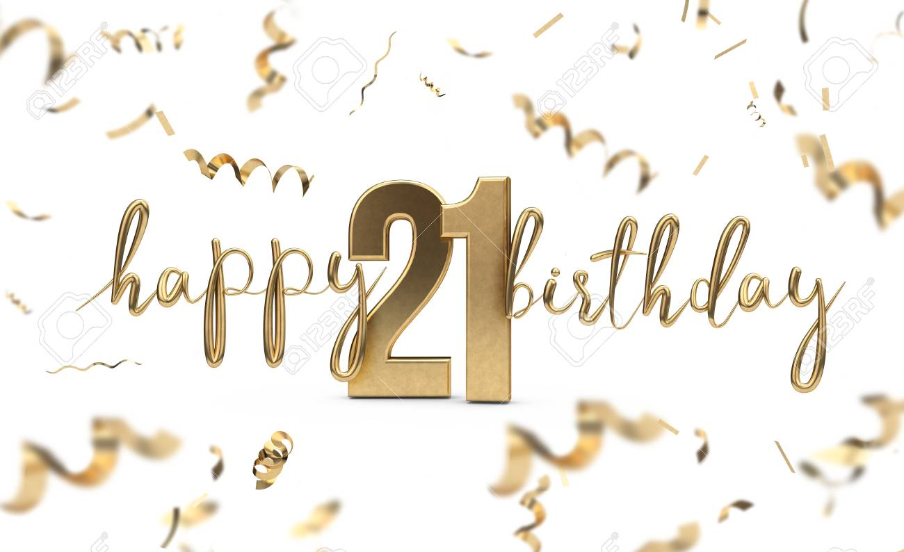 Happy 21st Birthday Gold Greeting Background 3d Rendering Stock Photo Picture And Royalty Free Image Image 103839123