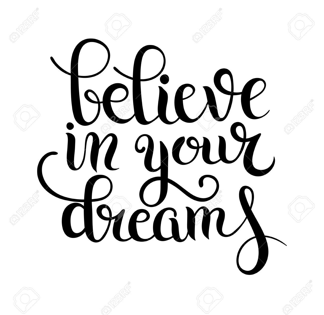 Image of: Travel Black And White Modern Calligraphy Positive Quote Believe In Your Dreams Inscription Lettering Vector Illustration 123rfcom Black And White Modern Calligraphy Positive Quote Believe In