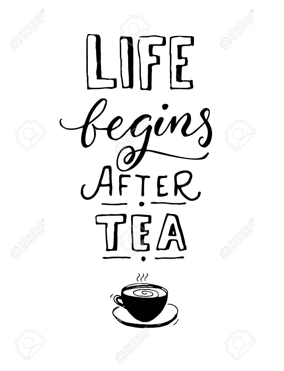 life begins after tea black and white cafe poster design with