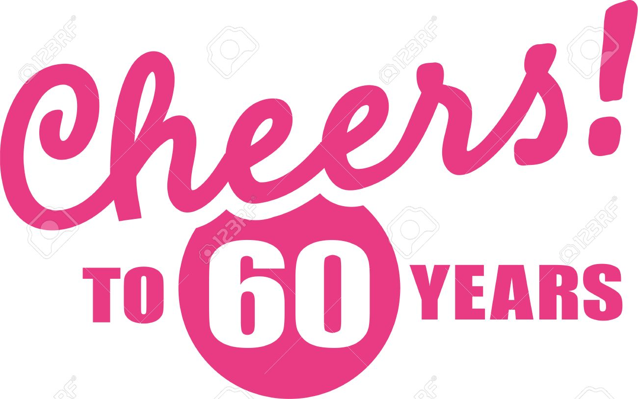 Cheers To 60 Years 60th Birthday Royalty Free Cliparts Vectors And Stock Illustration Image 60091053