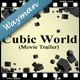 Cubic World (Movie Trailer)