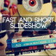 Fast And Short Slideshow