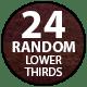 24 Random Lower Thirds Pack