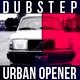 Dubstep Urban Opener