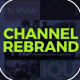 Channel Rebrand