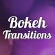 6 Bokeh Transition