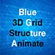 Blue 3D Grid Structure Animate