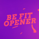 Be Fit Opener