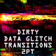 Dirty Data Glitch Transitions 2pt