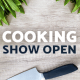 Cooking Show Open