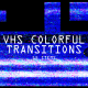 VHS Colorful Transitions