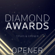 Diamond Awards Opener