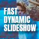 Fast Dynamic Slideshow