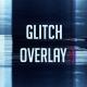 Glitch Overlay 3