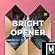 Bright Opener