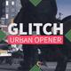 Glitch Urban Opener