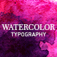Watercolor Inks Typography
