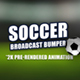 Broadcast Soccer Bumper