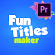 Fun Titles Maker For Premiere Pro MOGRT