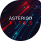 Asteroid Cinematic Title