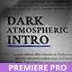 Taku / Dark Atmospheric Intro for Premiere