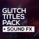 30 Glitch Titles + Sound FX