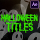 Halloween Titles | After Effects