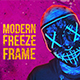 Modern Freeze Frame