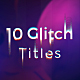 Glitch Titles Sequence