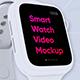 Smart Watch Video Mockup