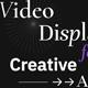 Darker Lights - Video Display