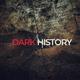 Dark History