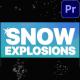 Snow Explosions | Premiere Pro MOGRT