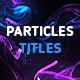 Particles Titles 4K