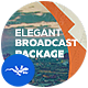 Elegant Broadcast Package