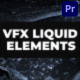 VFX Liquid Pack | Premiere Pro MOGRT