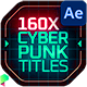 Cyberpunk Titles Lowerthirds and Backgrounds