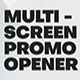 Multi Screen Promo Opener