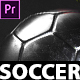 Your Soccer Intro - Soccer Promotion Premiere Pro