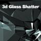 3D Glass Shatter