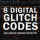 8 Digital Glitch Codes