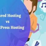 Shared Hosting vs WordPress Hosting Comparison