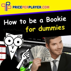 How to Be a Bookie for Dummies