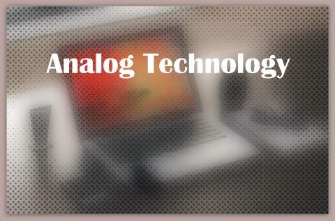 Analog Technology