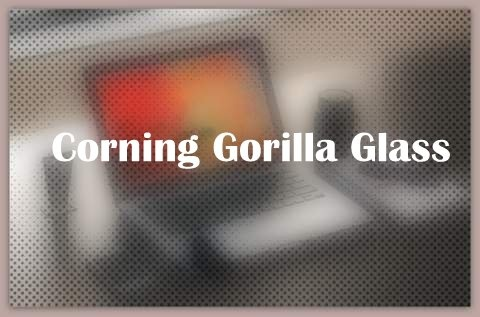 About Corning Gorilla Glass