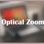 About Optical Zoom